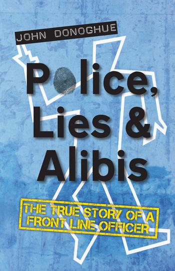 Police, Lies & Alibis
