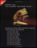 "Andrew Lang - ""Fairy Book"" Series - Traditional Folk Tales and Fairy Stories From Around the World."
