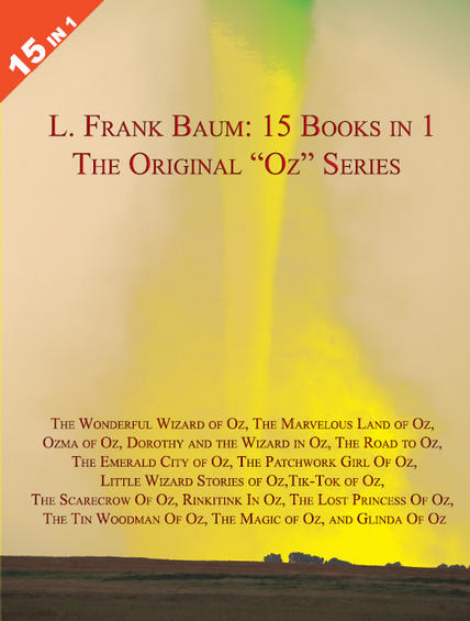 "L. Frank Baum's Original ""Oz"" Series. Including ""The Wonderful Wizard of Oz"", and many more..."