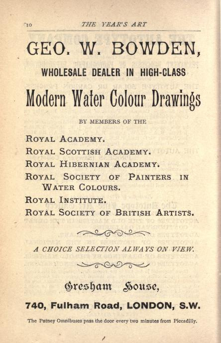 G.W.Bowden, dealer in water colour drawings, as advertised in The Years Art 1898, compiled by A.C.R.Carter