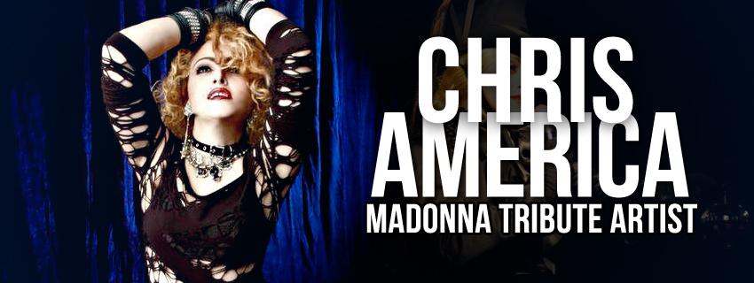 Chris America Madonna Impersnator 80s  look alike Tribute MDNA