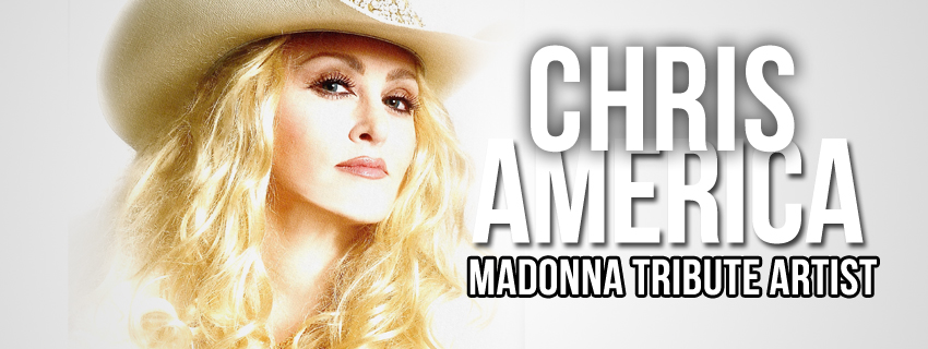 Chris America Madonna Impersnator look alike Tribute MDNA